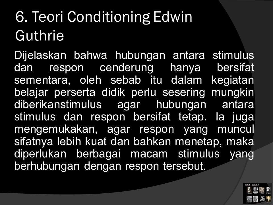6. Teori Conditioning Edwin Guthrie