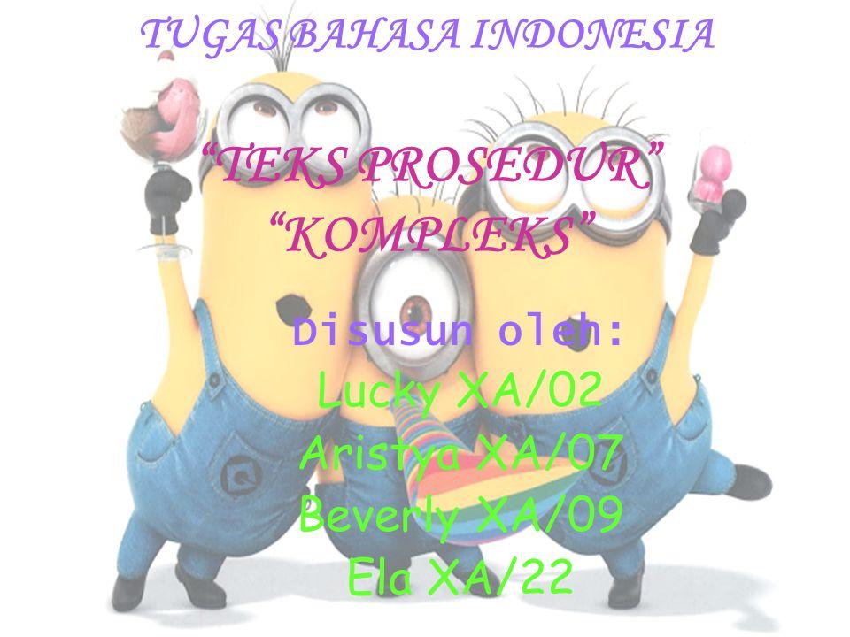 TUGAS BAHASA INDONESIA TEKS PROSEDUR KOMPLEKS
