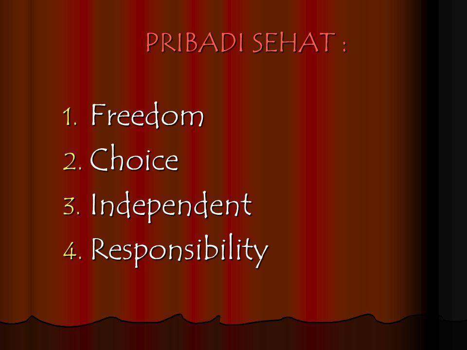 PRIBADI SEHAT : Freedom Choice Independent Responsibility