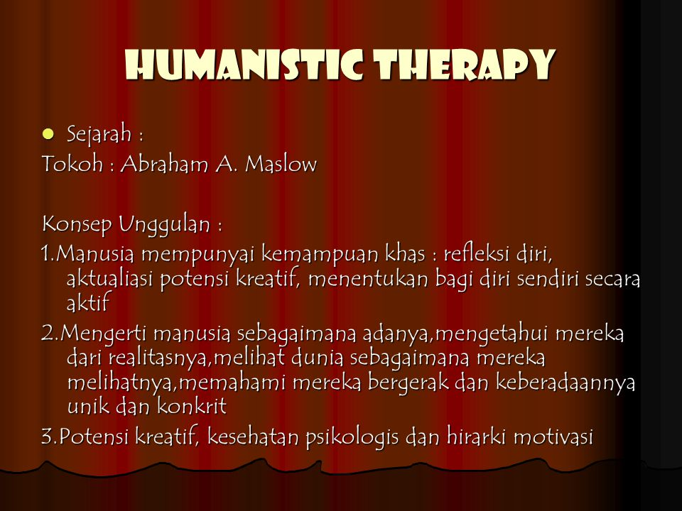 Humanistic therapy Sejarah : Tokoh : Abraham A. Maslow