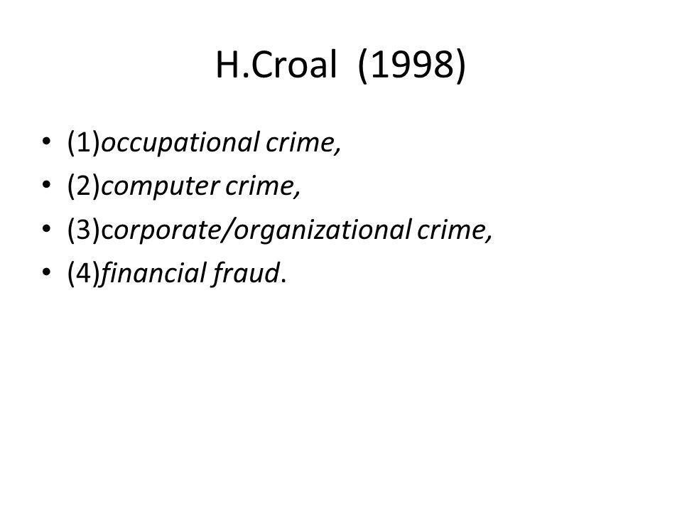H.Croal (1998) (1)occupational crime, (2)computer crime,