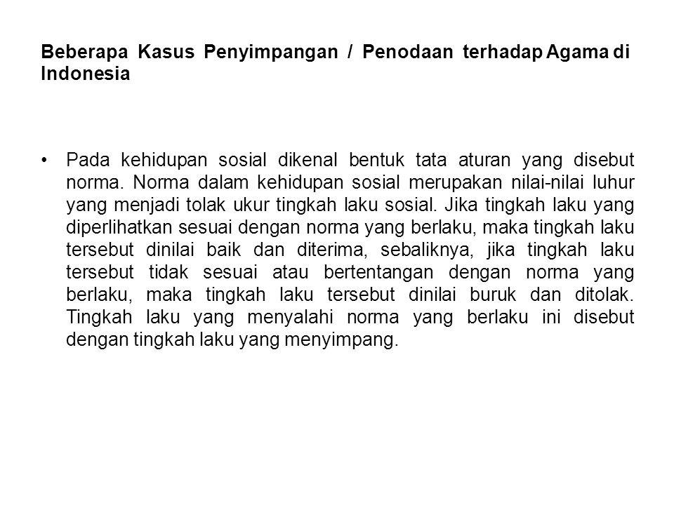 Beberapa Kasus Penyimpangan / Penodaan terhadap Agama di Indonesia