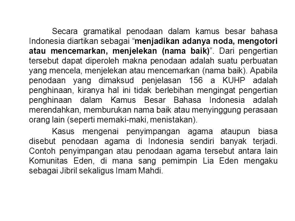 Secara gramatikal penodaan dalam kamus besar bahasa Indonesia diartikan sebagai menjadikan adanya noda, mengotori atau mencemarkan, menjelekan (nama baik) .