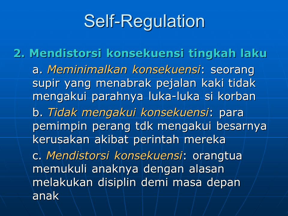 Self-Regulation 2. Mendistorsi konsekuensi tingkah laku