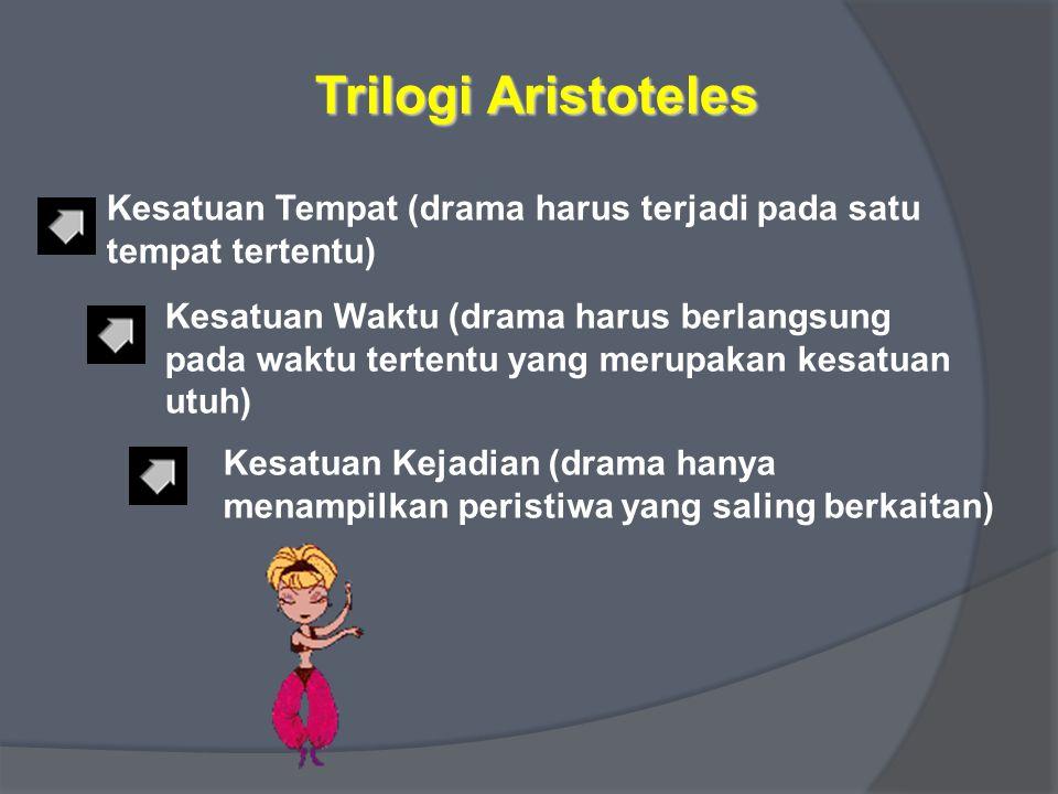 Trilogi Aristoteles Kesatuan Tempat (drama harus terjadi pada satu tempat tertentu)