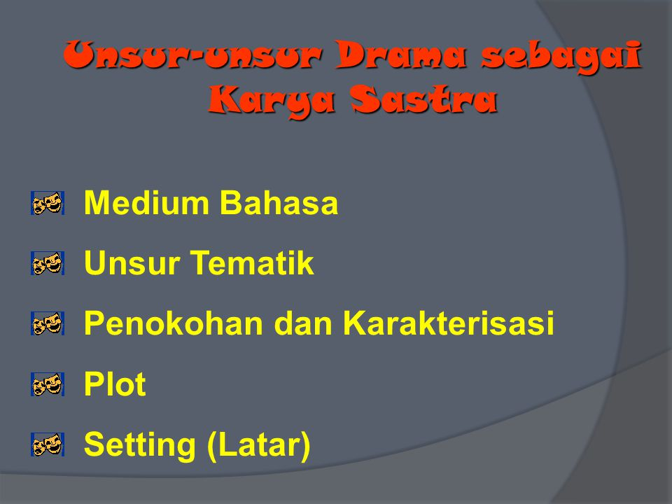 Unsur-unsur Drama sebagai Karya Sastra