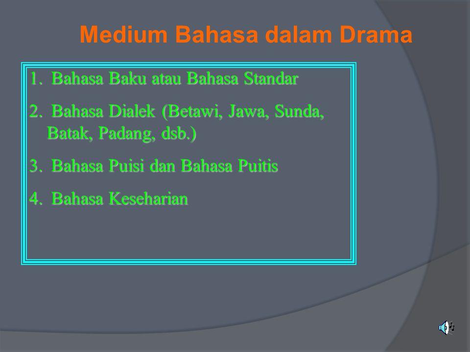Medium Bahasa dalam Drama