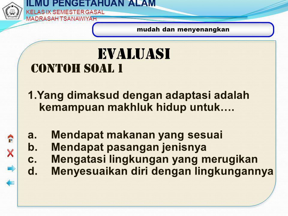 ILMU PENGETAHUAN ALAM KELAS IX SEMESTER GASAL. MADRASAH TSANAWIYAH. EVALUASI. Contoh Soal 1.