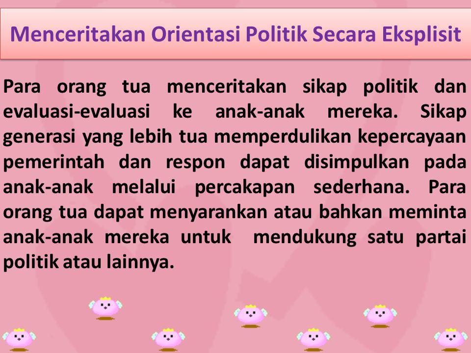 Menceritakan Orientasi Politik Secara Eksplisit