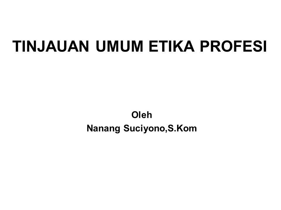 Tinjauan Umum Etika Profesi