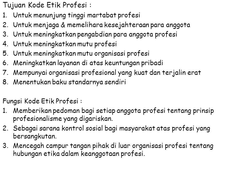 Tujuan Kode Etik Profesi :