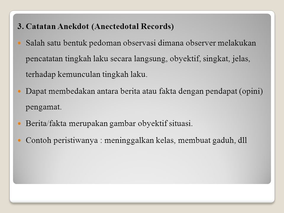 3. Catatan Anekdot (Anectedotal Records)