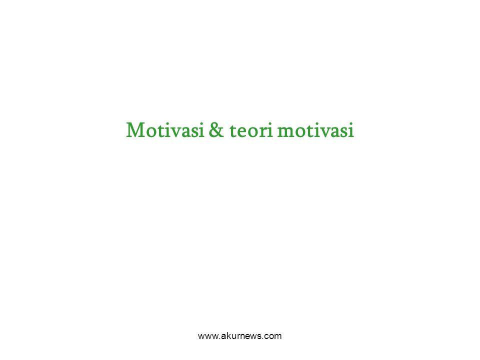 Motivasi & teori motivasi