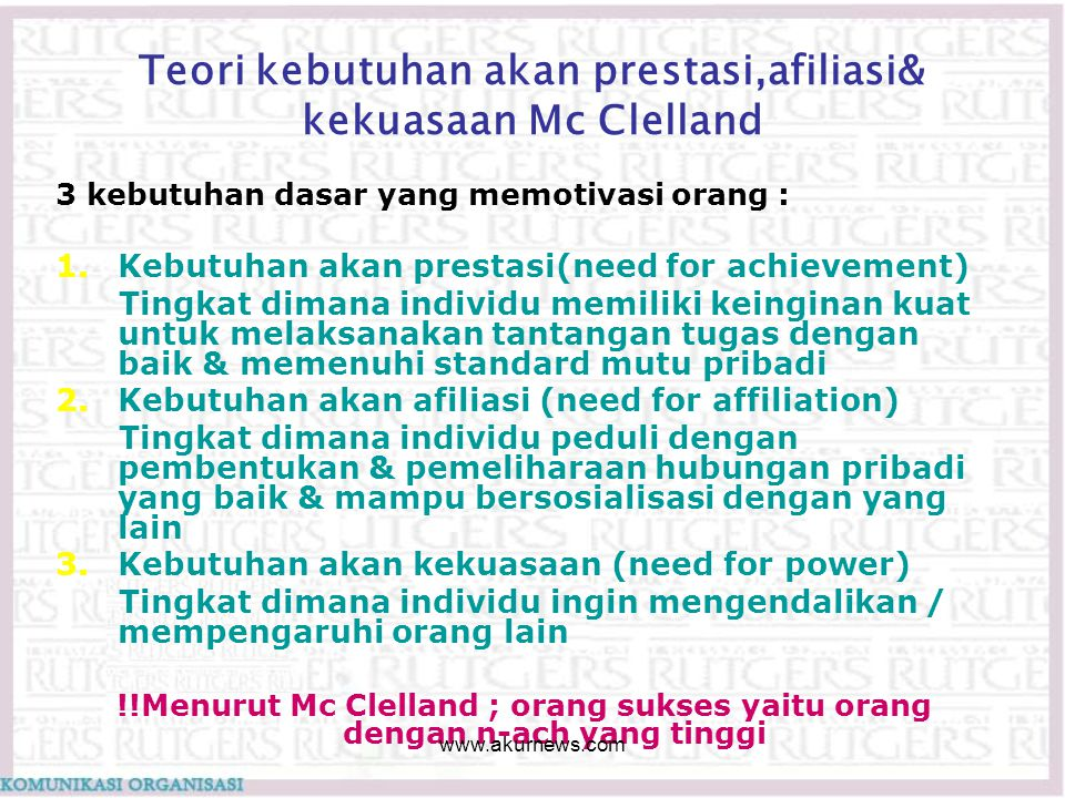 Teori kebutuhan akan prestasi,afiliasi& kekuasaan Mc Clelland