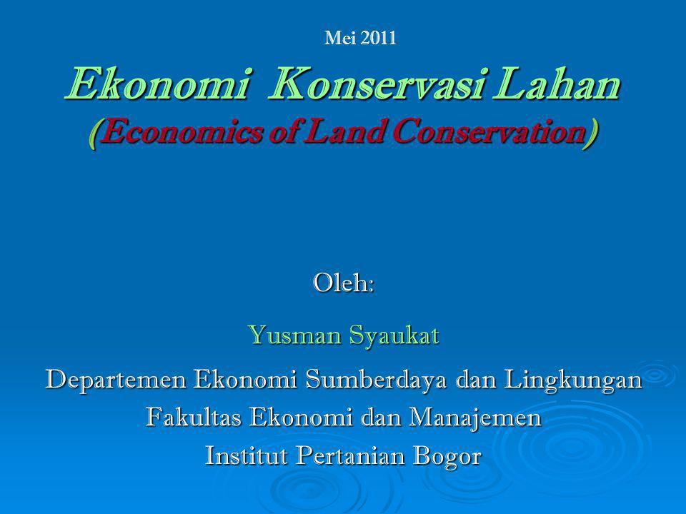 Ekonomi Konservasi Lahan (Economics of Land Conservation)