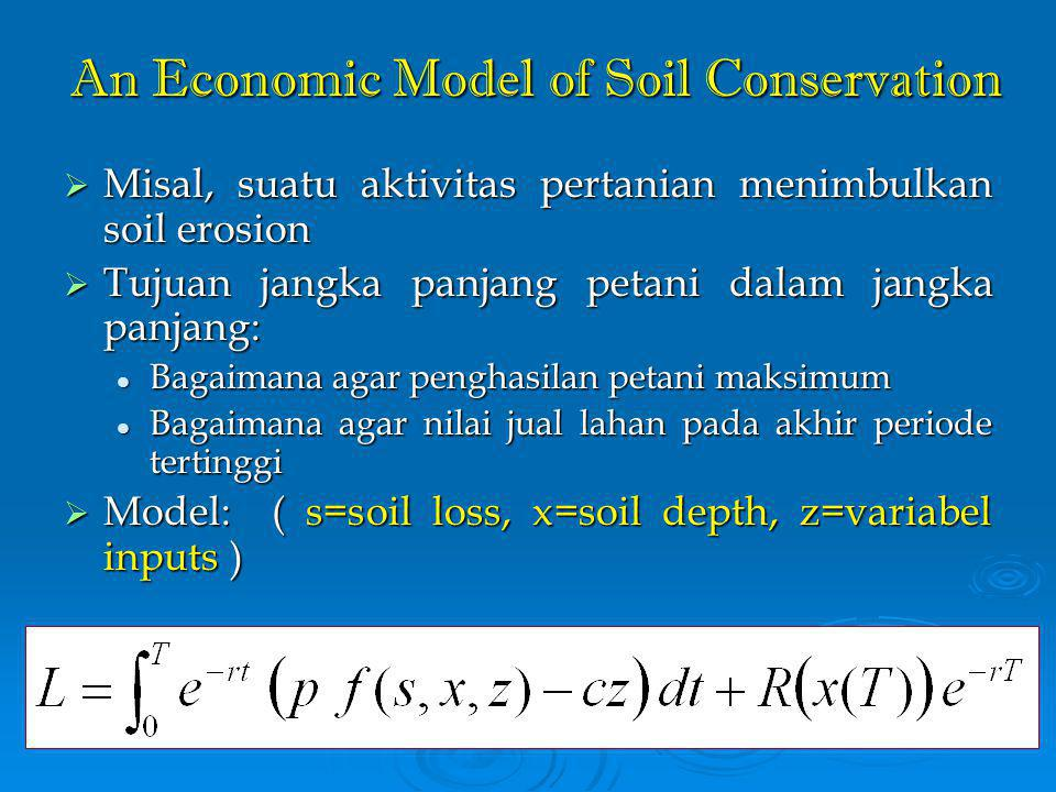 An Economic Model of Soil Conservation