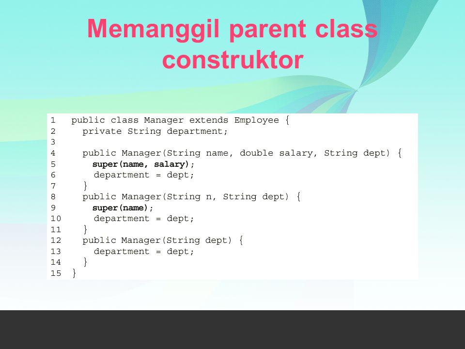 Memanggil parent class construktor