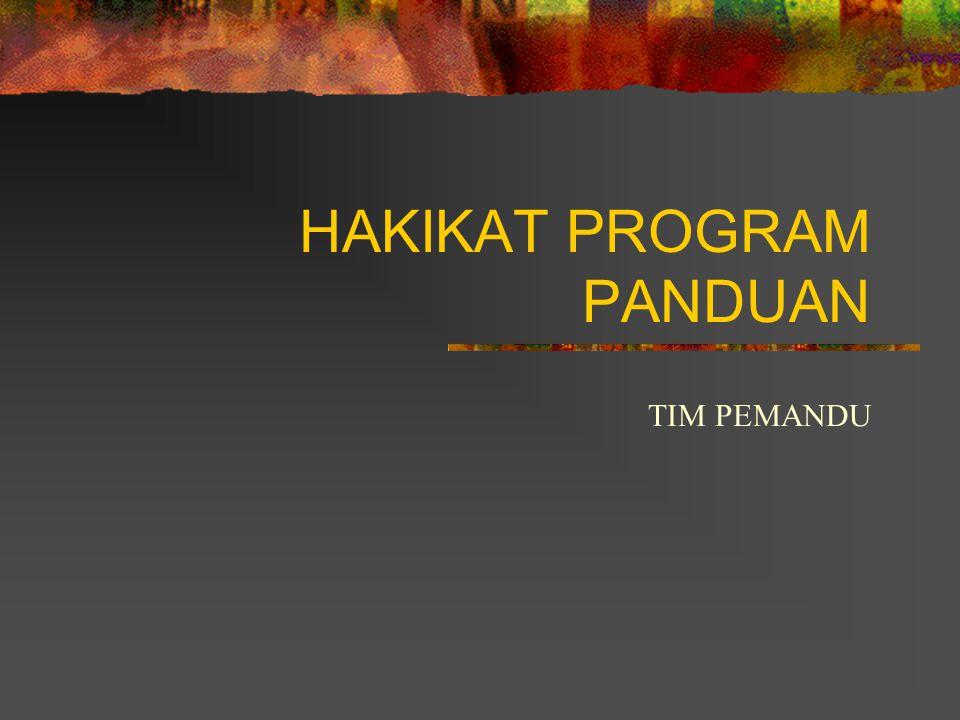 HAKIKAT PROGRAM PANDUAN