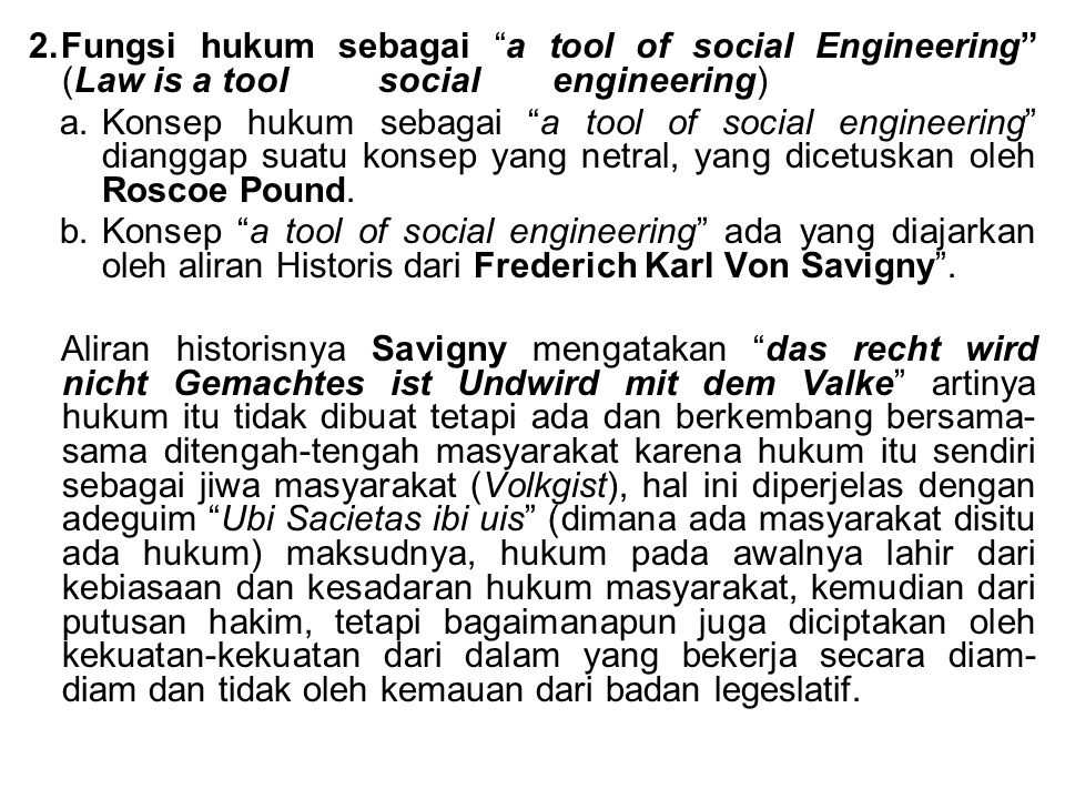 2. Fungsi hukum sebagai a tool of social Engineering (Law is a tool social engineering) a.