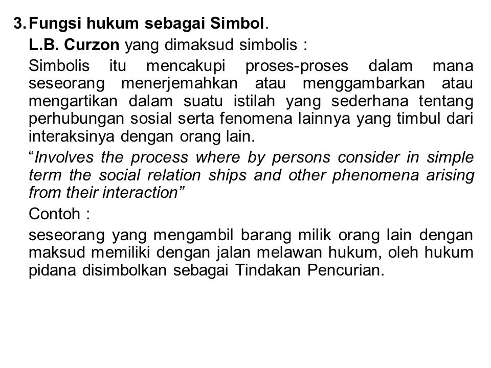 3. Fungsi hukum sebagai Simbol. L. B