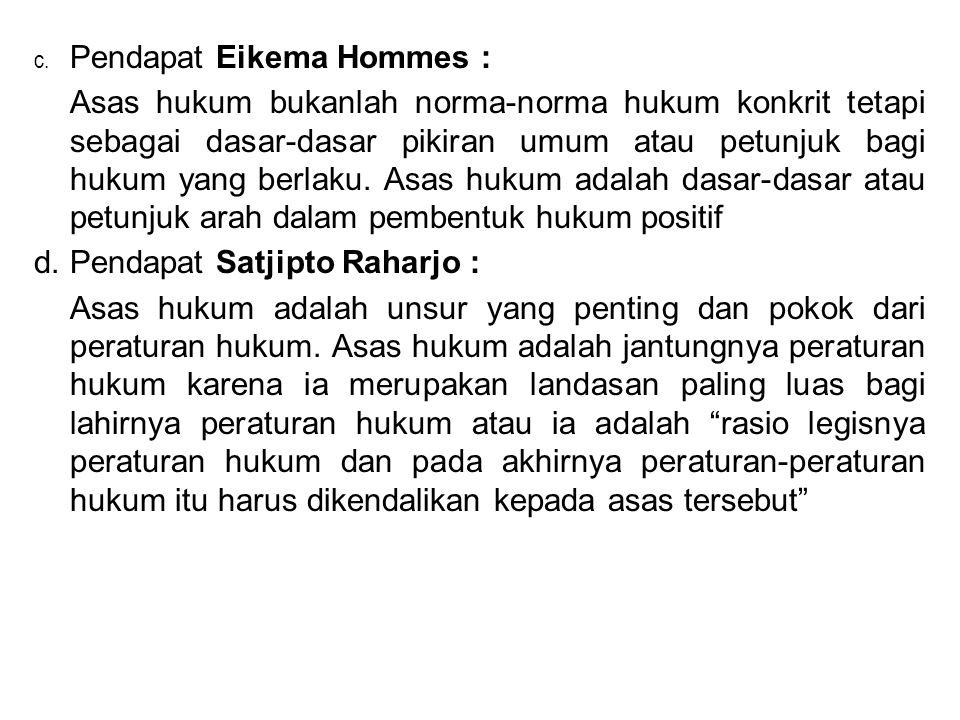 d. Pendapat Satjipto Raharjo :