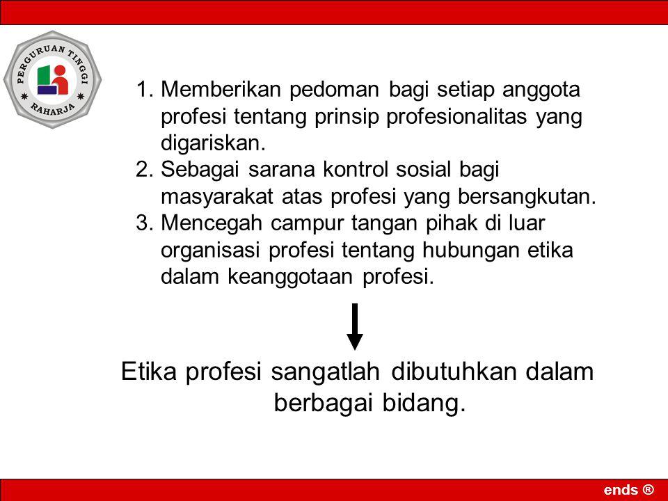 Etika profesi sangatlah dibutuhkan dalam berbagai bidang.