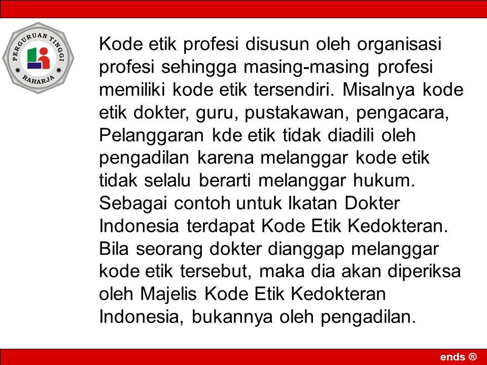 Kode etik profesi disusun oleh organisasi profesi sehingga masing-masing profesi memiliki kode etik tersendiri.