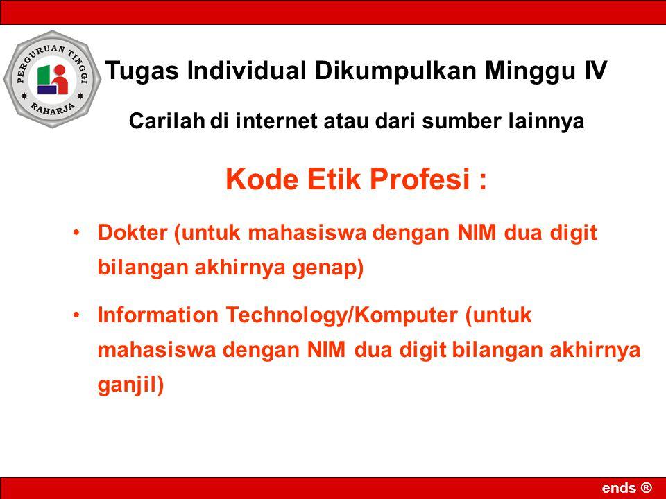 Kode Etik Profesi : Tugas Individual Dikumpulkan Minggu IV