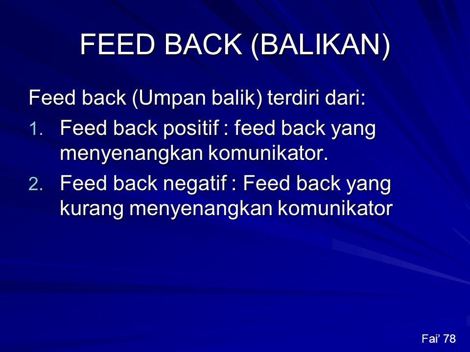 FEED BACK (BALIKAN) Feed back (Umpan balik) terdiri dari: