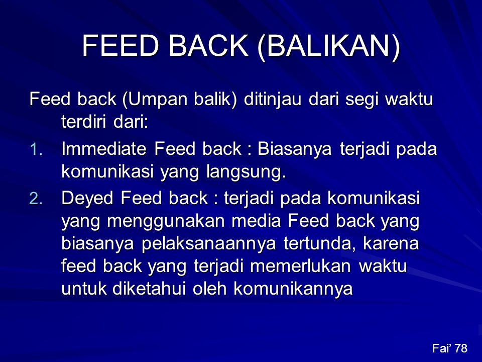 FEED BACK (BALIKAN) Feed back (Umpan balik) ditinjau dari segi waktu terdiri dari: