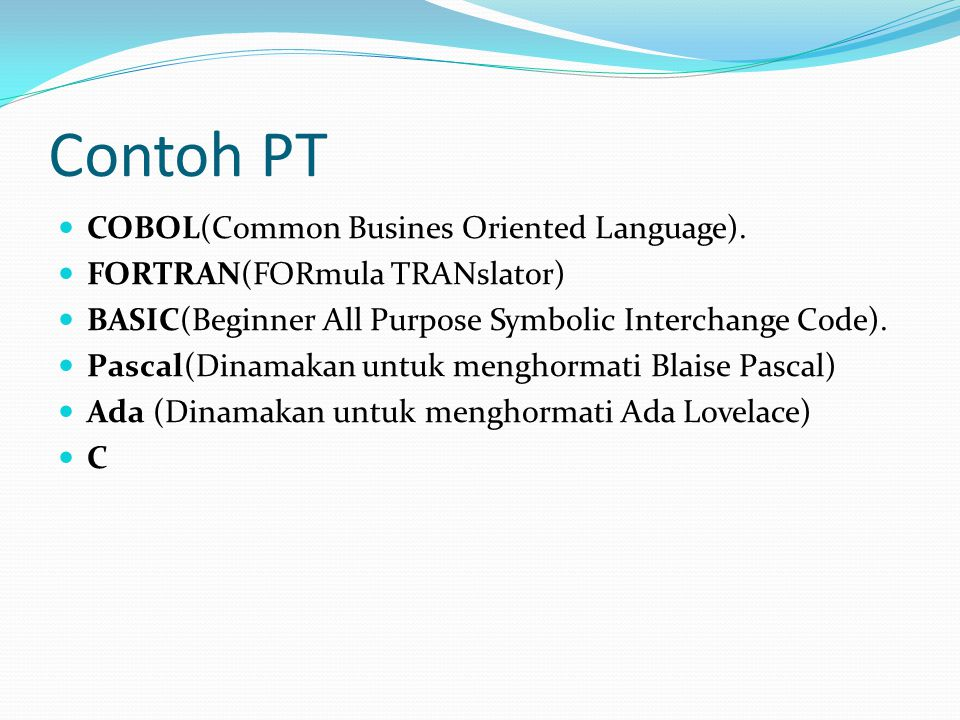 Contoh PT COBOL(Common Busines Oriented Language).