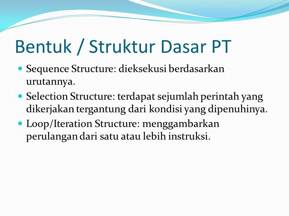 Bentuk / Struktur Dasar PT
