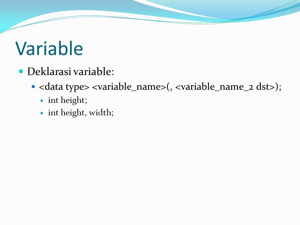 Variable Deklarasi variable: