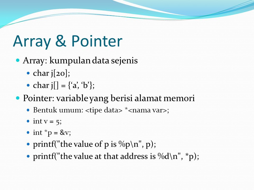 Array & Pointer Array: kumpulan data sejenis