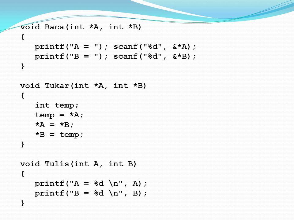 void Baca(int. A, int. B) { printf( A = ); scanf( %d , &