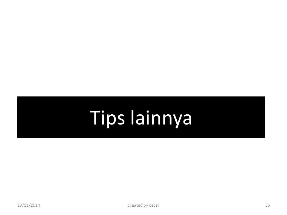 Tips lainnya 07/04/2017 created by oscar