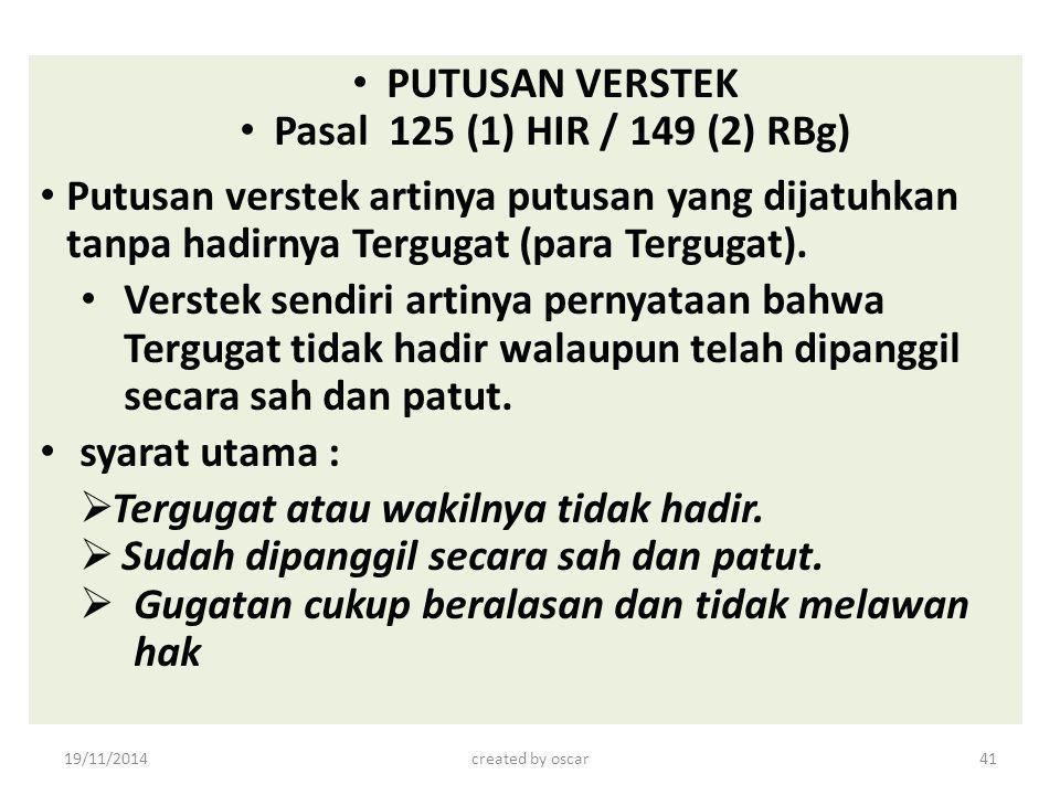 PUTUSAN VERSTEK Pasal 125 (1) HIR / 149 (2) RBg)
