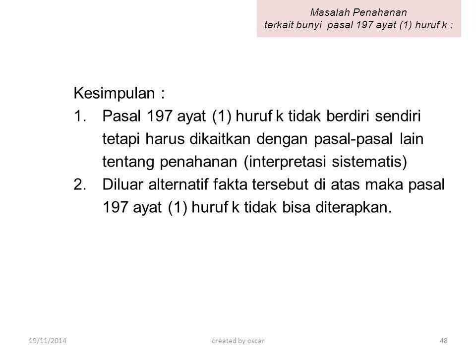 Masalah Penahanan terkait bunyi pasal 197 ayat (1) huruf k :