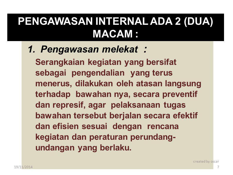PENGAWASAN INTERNAL ADA 2 (DUA) MACAM :