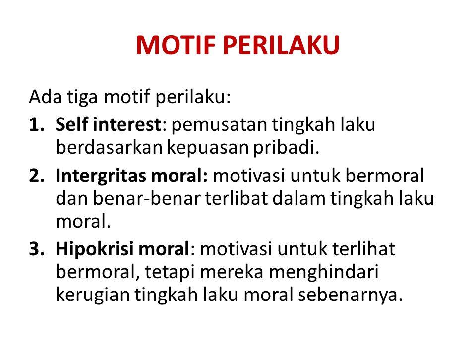 MOTIF PERILAKU Ada tiga motif perilaku:
