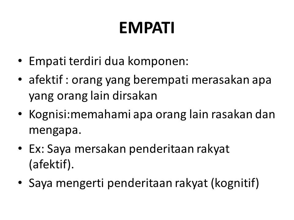 EMPATI Empati terdiri dua komponen: