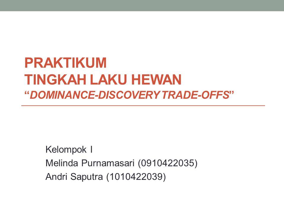 Praktikum Tingkah Laku Hewan Dominance-Discovery Trade-Offs