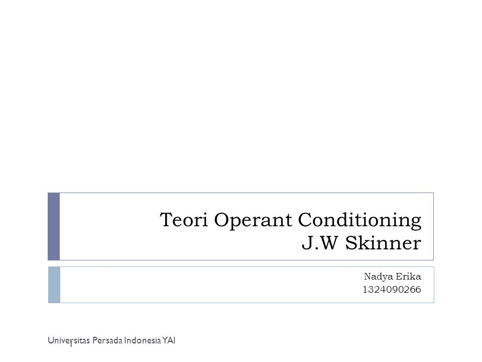 Teori Operant Conditioning J.W Skinner