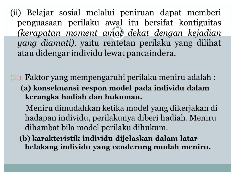 Faktor yang mempengaruhi perilaku meniru adalah :