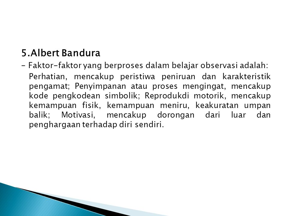5.Albert Bandura - Faktor-faktor yang berproses dalam belajar observasi adalah:
