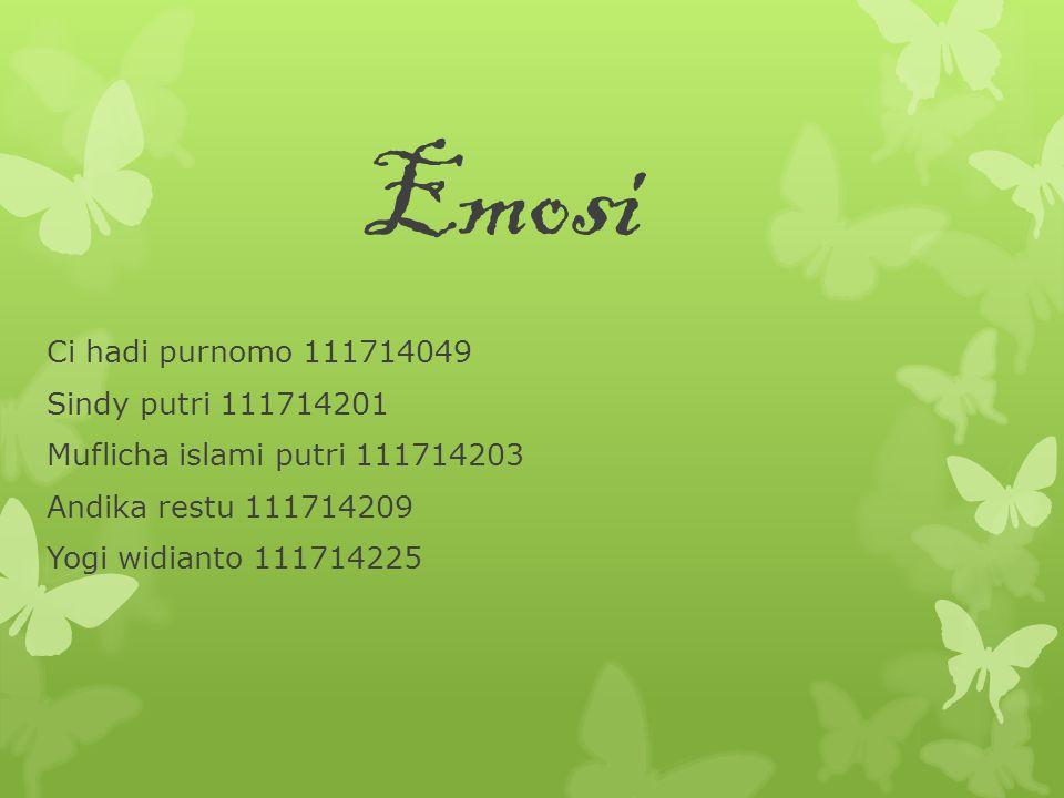 Emosi Ci hadi purnomo 111714049 Sindy putri 111714201