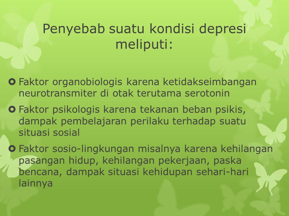 Penyebab suatu kondisi depresi meliputi: