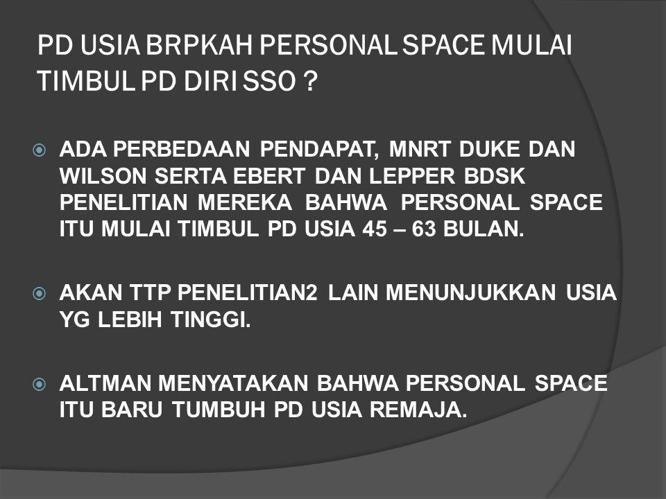 PD USIA BRPKAH PERSONAL SPACE MULAI TIMBUL PD DIRI SSO