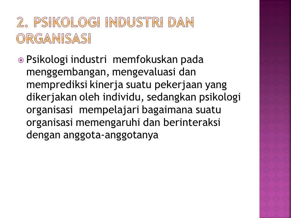 2. Psikologi industri dan organisasi