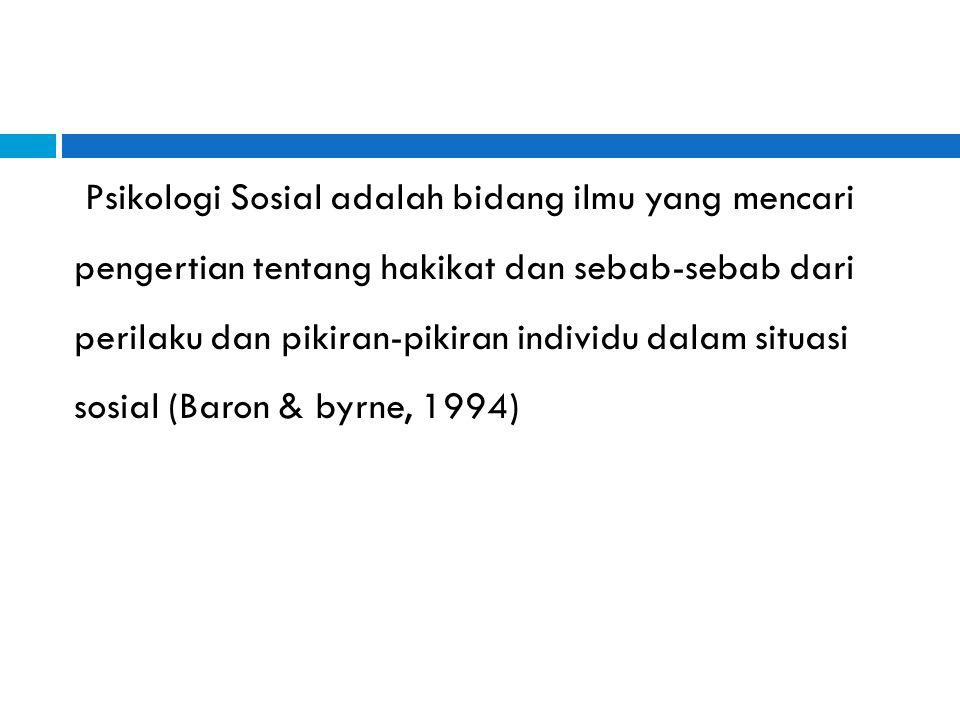 Psikologi Sosial adalah bidang ilmu yang mencari
